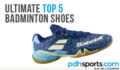pdhsports.com Ultimate Top 5 Badminton Shoes