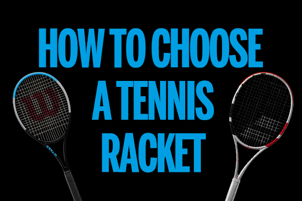 How To Choose A Tennis Racket Tennis Buying Guides Buying Guides Squash Rackets Tennis Rackets Equipment Pdhsports Com