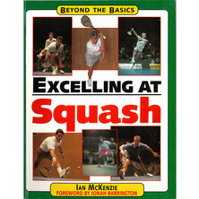 Beyond The Basics: Excelling At Squash
